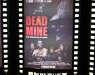 Dead Mine Premiere